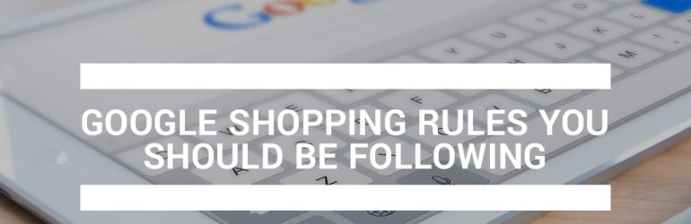 featured_google-shopping-rules-you-should-be-following